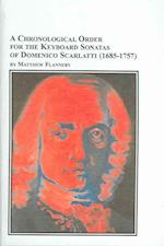 A Chronological Order for the Keyboard Sonatas of Domenico Scarlattti 1685-1757 (STUDIES IN THE HISTORY AND INTERPRETATION OF MUSIC)