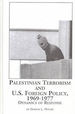 Palestinian Terrorism and U.S. Policy 1969-1977 (STUDIES IN WORLD PEACE)