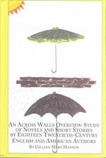 An Across Walls Overview-Study of  Novel and Short Stories by Eighteen 20th Century English and American Authors (STUDIES IN COMPARATIVE LITERATURE)