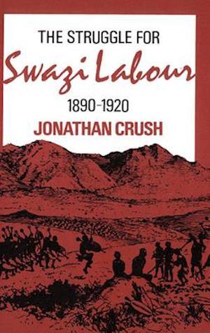 The Struggle for Swazi Labour, 1890-1920