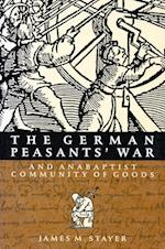 The German Peasants' War and Anabaptist Community of Goods (McGill-Queen's Studies in the History of Religion)