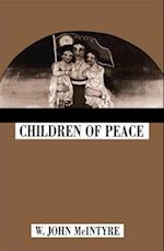 Children of Peace (MCGILL-QUEEN'S STUDIES IN THE HISTORY OF IDEAS)