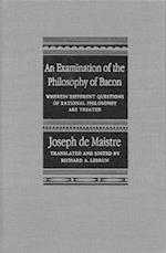 An Examination of the Philosophy of Bacon af Joseph De Maistre