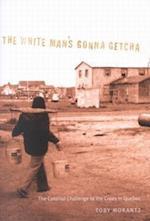 The White Man's Gonna Getcha af Toby Morantz
