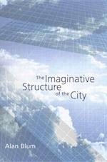 The Imaginative Structure of the City af Alan Blum