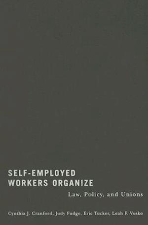 Bog, hardback Self-Employed Workers Organize af Eric Tucker, Judy Fudge, Cynthia J. Cranford