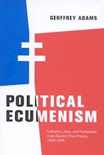 Political Ecumenism (McGill-Queen's Studies in the History of Religion)
