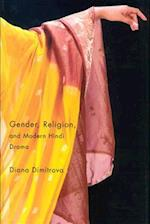 Gender, Religion, and Modern Hindi Drama af Diana Dimitrova