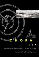Chora 6 (Intervals in the Philosophy of Architecture, nr. 6)