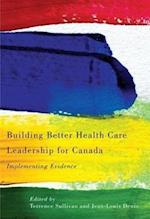 Building Better Health Care Leadership for Canada