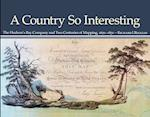 A Country So Interesting (Rupert's Land Record Society Series)