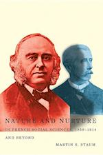 Nature and Nurture in French Social Sciences, 1859-1914 and Beyond (None)