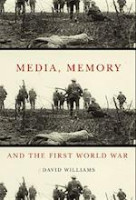 Media, Memory, and the First World War (None)
