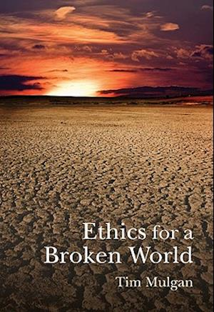 Ethics for a Broken World