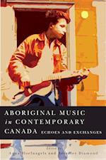 Aboriginal Music in Contemporary Canada (MCGILL-QUEEN'S NATIVE AND NORTHERN SERIES)