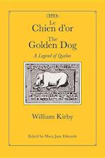 Le Chien d'or/The Golden Dog af William Kirby, Mary Jane Edwards