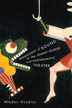Dramaturgy of Sound in the Avant-garde and Postdramatic Theatre