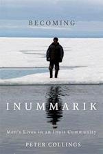 Becoming Inummarik (MCGILL-QUEEN'S NATIVE AND NORTHERN SERIES)