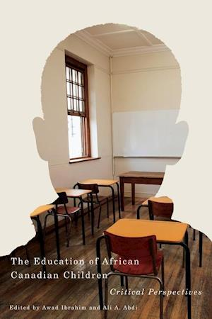 Bog, hardback The Education of African Canadian Children af Awad Ibrahim