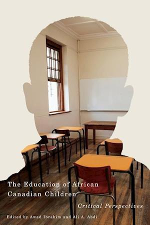 Bog, paperback The Education of African Canadian Children af Awad Ibrahim