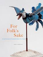 For Folk's Sake (Mcgill-queen's/Beaverbrook Canadian Foundation Studies in Art History)