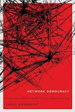 Network Democracy (MCGILL-QUEEN'S STUDIES IN THE HISTORY OF IDEAS)