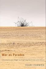 War as Paradox af Youri Cormier