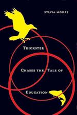 Trickster Chases the Tale of Education (Mcgill-queen's Native and Northern, nr. 89)