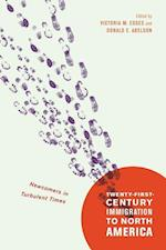 Twenty-First-Century Immigration to North America (McGill-Queen's Studies in Ethnic History. Series Two)
