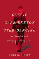 Gaelic Cape Breton Step-Dancing (Mcgill mcqueens Studies in Ethnic History Series Two)