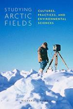 Studying Arctic Fields (MCGILL-QUEEN'S NATIVE AND NORTHERN SERIES)