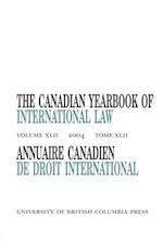 The Canadian Yearbook of International Law, Vol. 42, 2004 af Donald M. McRae