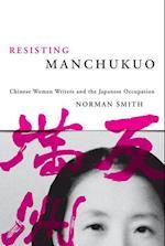 Resisting Manchukuo af Norman Smith