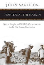 Hunters at the Margin (Nature, History, Society)