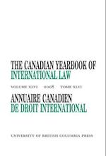 The Canadian Yearbook of International Law, Vol. 46, 2008 af Donald M. McRae