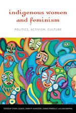 Indigenous Women and Feminism (Women and Indigenous Studies)