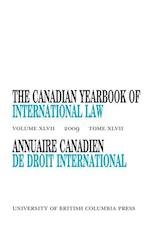 The Canadian Yearbook of International Law, Vol. 47, 2009 af Donald M. McRae