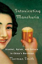 Intoxicating Manchuria af Norman Smith