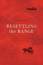 Resettling the Range (Nature, History, Society Series)