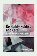 Disability Politics and Care af Christine Kelly