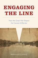Engaging the Line (Studies in Canadian Military History)