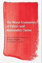 The Moral Economies of Ethnic and Nationalist Claims (Ethnicity and Democratic Governance)
