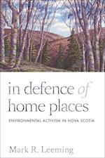 In Defence of Home Places (Nature, History, Society)