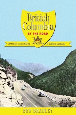 Bog, hardback British Columbia by the Road af Ben Bradley