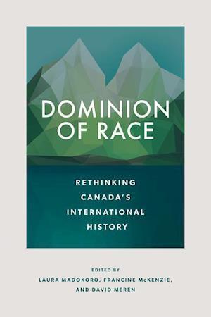 Bog, hardback Dominion of Race af Laura Madokoro