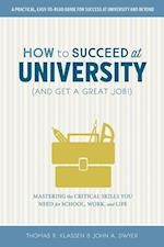 How to Succeed at University and Get a Great Job! (On Campus)