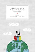 Alice Munro's Miraculous Art (REAPPRAISALS: CANADIAN WRITERS)