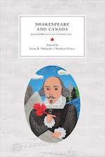 Shakespeare and Canada (REAPPRAISALS: CANADIAN WRITERS)