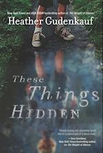 These Things Hidden af Heather Gudenkauf