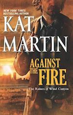 Against the Fire af Kat Martin